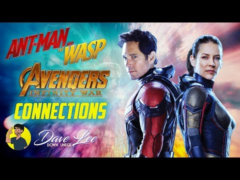 How  ANT-MAN AND THE WASP Connects to AVENGERS: INFINITY WAR & AVENGERS 4