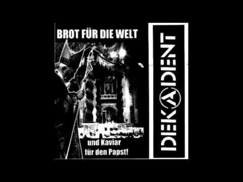 Dekadent – Brot Für Die Welt Und Kaviar Für Den Papst! - 1999 - (Full Album)