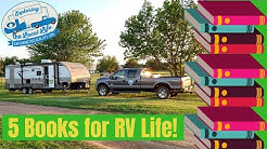 Full Time RV Living Tips & Inspiration - 5 Books to Help you Get on the Road!