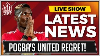 Paul Pogba's BIG Manchester United Regret! The United Stand News Now