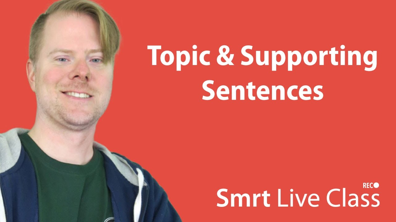 Topic & Supporting Sentences - Upper-Intermediate English with Neal #8