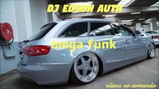 Mega funk julho (DJ Edson auth)