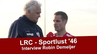 Interview Robin Demeijer na de wedstrijd LRC - Sportlust '46