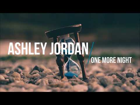 Ashley Jordan - One More Night (Official Lyric Video)