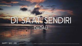 Dadali - Disaat Sendiri (Lirik)