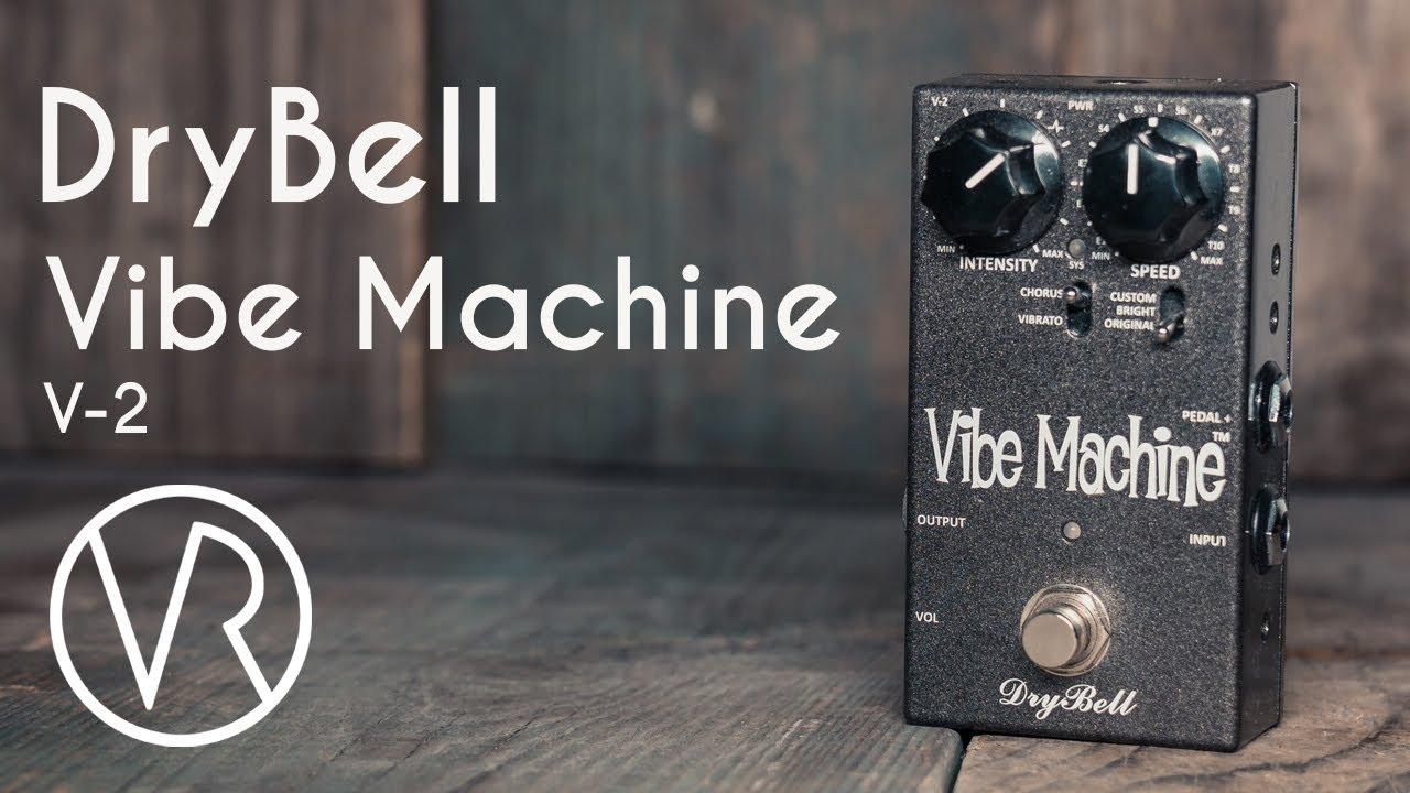 VIBE MACHINE V-2 - DryBell