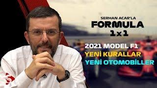 2021 Model F1: Yeni Kurallar, Yeni Otomobiller I Serhan Acar'la Formula 1x1