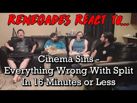 Renegades React to... Cinema Sins - Everything Wrong With Split in 16 Minutes or Less