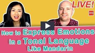 [LIVE] How to Express Emotions in a Tonal Language Like Mandarin | Yoyo Chinese Live Hangouts
