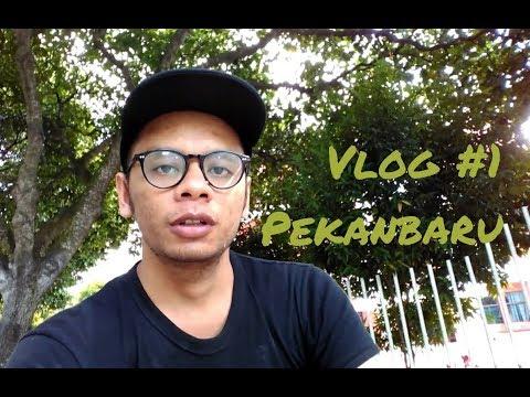 Travel Vlog // Lono The Explorer #1 Pekanbaru