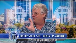 Greedy Smith Is Still 39;Mental As Anything39;  Studio 10