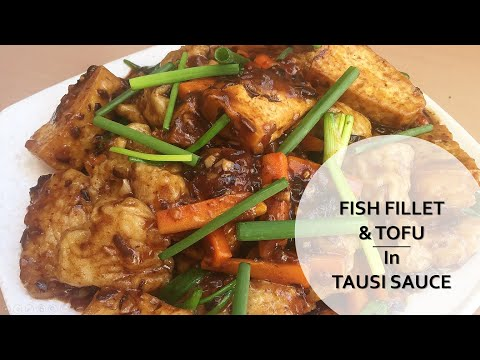 How To Cook Fish Fillet With Tausi Sauce And Tofu / FISH TAUSI / EASY COOKING