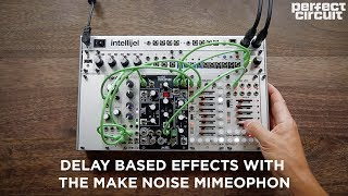 Delay Based Effects With The Make Noise Mimeophon