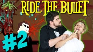 Time to kill people...again! | RIDE THE BULLET #2