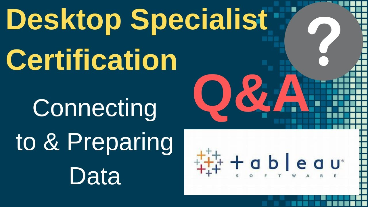 Tableau Desktop Specialist Certification: Connecting to Data Sample  Questions