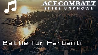 """Battle for Farbanti"" - Ace Combat 7"
