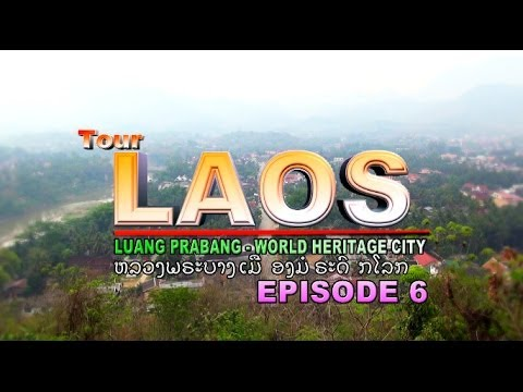 Suab Hmong Tour Laos 2013: EP 6 - Luang Prabang, World Heritage City