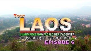 Suab Hmong Tour Laos 2013: EP 6 - Luang Prabang, World Heritage City