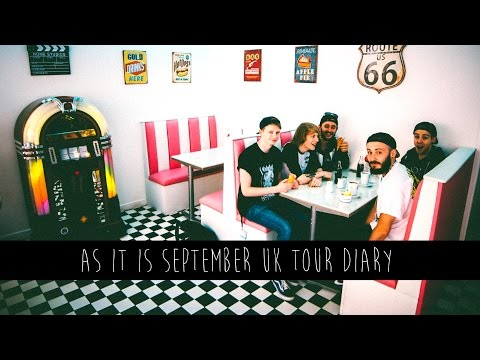 AS IT IS - September 2014 UK Tour Diary