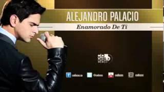 Alejandro Palacio   Enamorado De LA VOZ DEL IDOLO