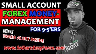 (Small Account) Forex Money Management [For 9-5'ers] - So Darn Easy Forex™