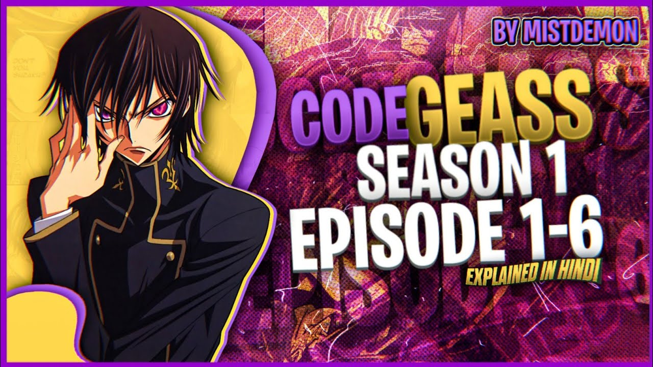 Download Code Geass Anime Season 1 Episode 1-6 In Hindi   Explained By MistDemonᴴᴰ