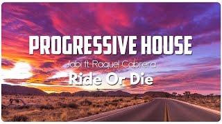 Jabi ft. Raquel Cabrera - Ride Or Die