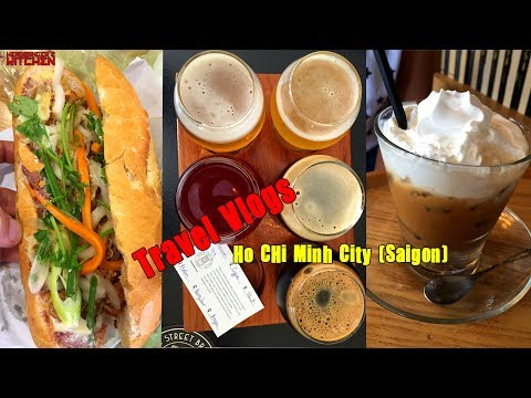 Vietnam Travel Vlog - Ho Chi Minh City (Saigon) - Street Food, Craft Breweries & More