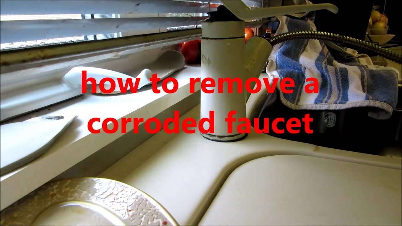 plumbing how to remove a corroded kitchen sink faucet youtube - How To Remove A Kitchen Sink