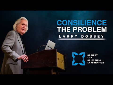 larry-dossey-|-consilience:-the-problem