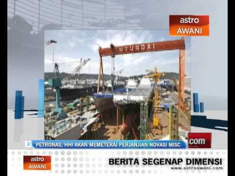 Petronas, HHI akan memeterai perjanjian novasi MISC