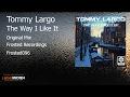 Tommy Largo - The Way I Like It (Original Mix)