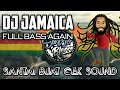 Dj Reggae Paling Santai Buat Cek Sound Terbaru Full Bass  Dj Jamaica  Music  Mp3 - Mp4 Download