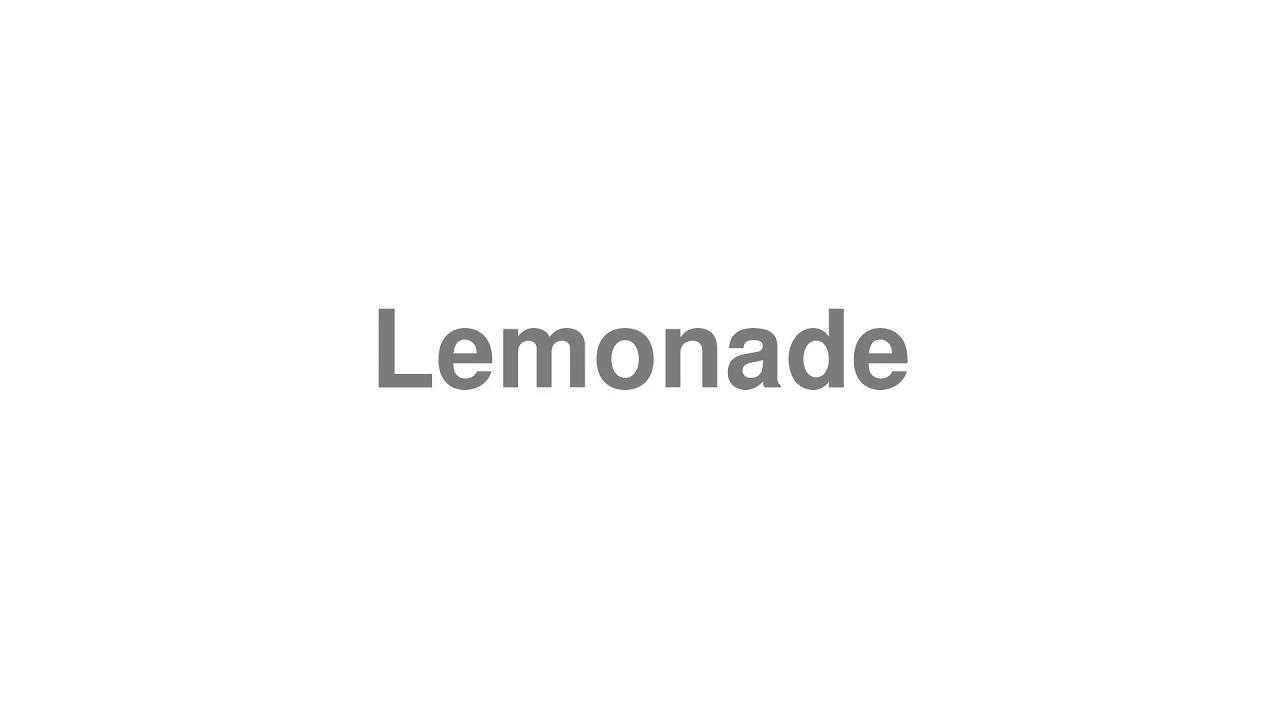 "How to Pronounce ""Lemonade"""