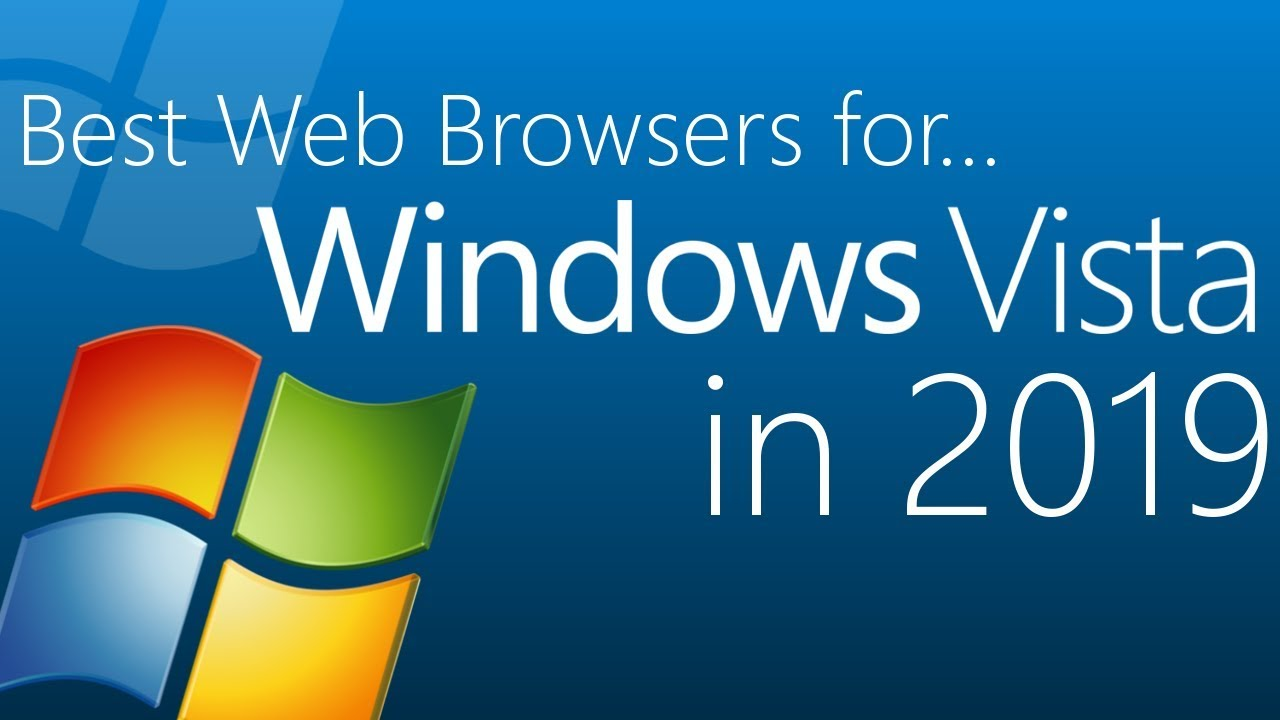 best browser for windows vista 32 bit 2018