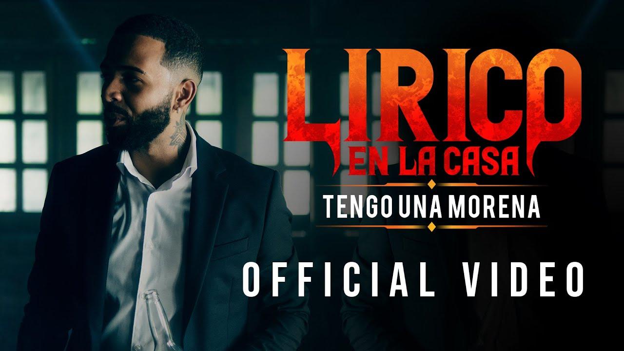 Lirico En La Casa - Tengo Una Morena (Official Video)