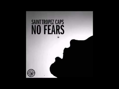 Saint Tropez Caps – No Fears (Original Mix) (Tiger Records)