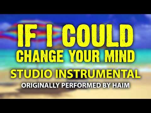 If I Could Change Your Mind (Cover Instrumental) [In the Style of HAIM]