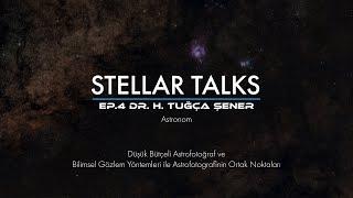 Düşük Bütçeli Astrofotografi   StellarTalks Ep.04 w/ Dr. H. Tuğça Şener