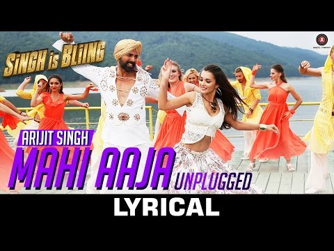 Mahi Aaja Unplugged Lyrical - Arijit Singh | Singh Is Bliing | Akshay Kumar & Amy Jackson