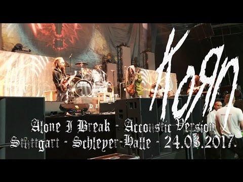 KoRn - Alone I Break Accoustic LIVE from Meet & Greet Stuttgart Schleyer-Halle 24.03.2017 Dani Zed