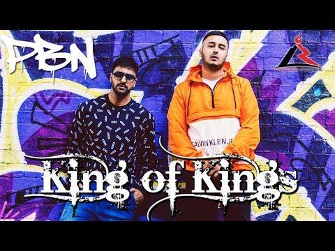 King Of Kings: PBN & Raj Bains | New Punjabi Songs 2018 | Latest Punjabi Songs 2018