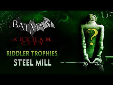 Batman: Arkham City - Riddler Trophies - Steel Mill