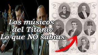 Los músicos del Titanic - ¿Quiénes eran realmente? ¿Héroes?
