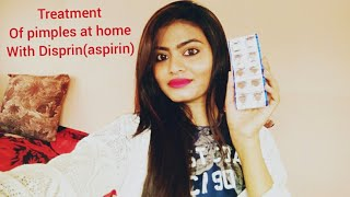 Treatment of pimples with Disprin (aspirin) tablets