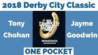 Tony Chohan vs Jayme Goodwin - One Pocket - 2018 Derby City Classic thumbnail