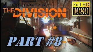 The Division Part 8 Commentary HD 1080p 60fps Walkthrough Playthrough Let