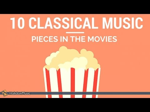 Movie Music - 10 Classical Music Pieces in the Movies