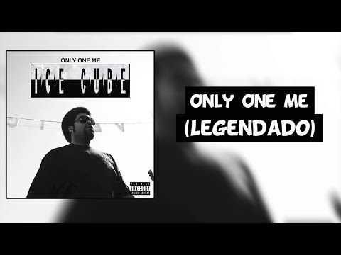 Ice Cube - Only One Me [Legendado]