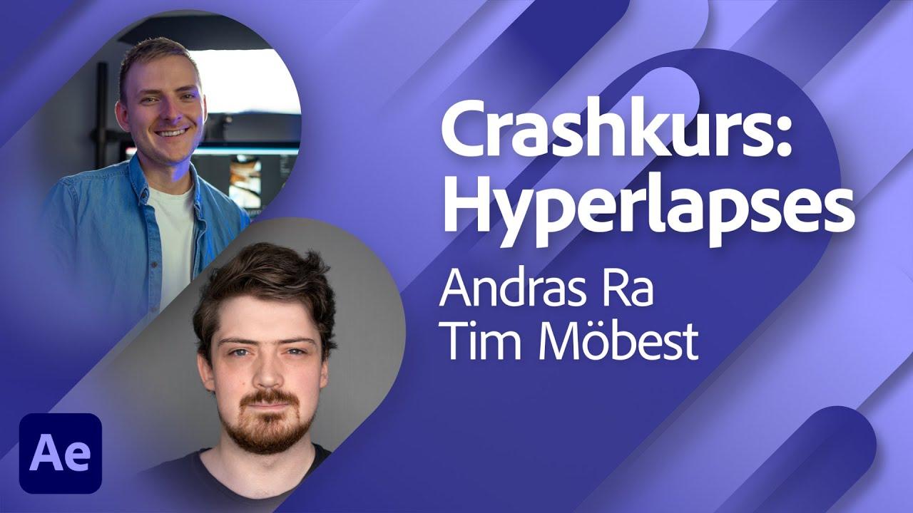 Hyperlapses mit Andras Ra und Tim Möbest |Adobe Live